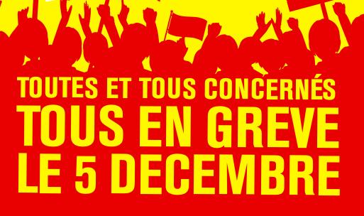 Toutes et tous concernés ! Tous en grève le 5 décembre !